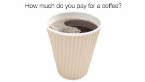 How much would you pay for a coffee?
